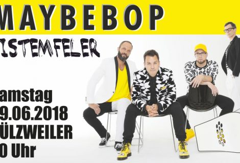MAYBEBOP am 09.06. in Hülzweiler!