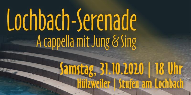 ABGESAGT: Lochbach-Serenade am 31.10.2020
